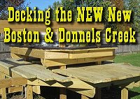 'Decking the NEW New Boston & Donnels Creek.'