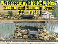 Click to see our first article on adding the waterfall on the NEW New Boston and Donnels Creek garden railroad.