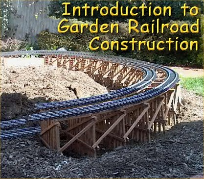 to Garden Railroad Construction