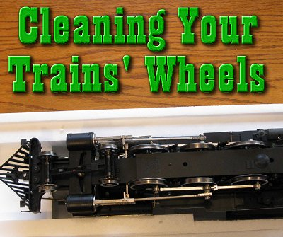 how to clean electric train wheels