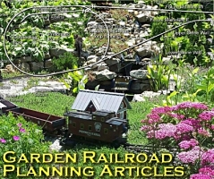 Click to visit our tips for planning a garden railroad
