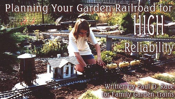 Planning Your Garden Railroad for High Reliability