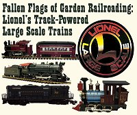 Fallen Flags of Garden Railroading: Lionel's Track Powered Trains. Click to go to article.