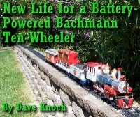 Reconfiguring a Bachmann 10-wheeler to run without the (lost) remote. Click to go to article.