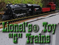 Lionel's G Gauge Toy Trains. Click to go to article.