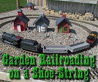 Garden Railroading on a Shoe-String: An introduction to low-cost outdoor railroading.  Click to go to article.
