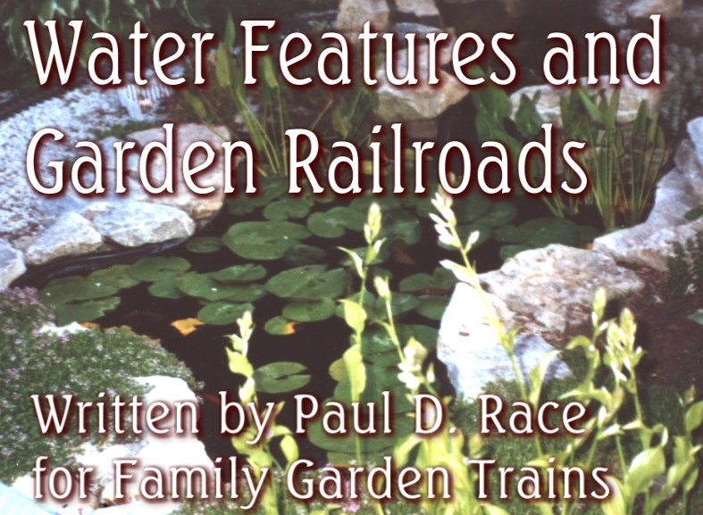 Water Features and Garden Railroads