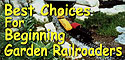 Best Choices for Beginning Garden Railroaders: a short list of things you're most likely to need when starting out